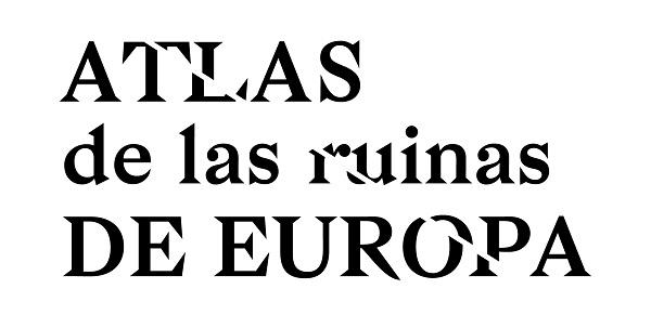 "Exposición ""Atlas [de las ruinas] de Europa"""