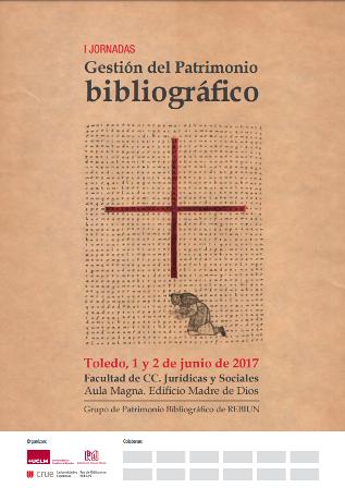 I Jornadas de Gestión del Patrimonio Bibliográfico de REBIUN. Toledo, 1 y 2 de junio 2017