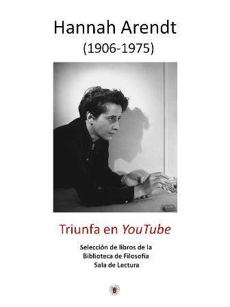Hannah Arendt triunfa en YouTube (BlogSophia)