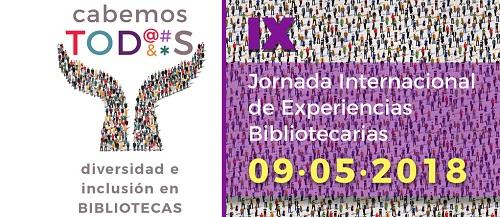 IX Jornada Internacional de Experiencias Bibliotecarias: diversidad e inclusión en bibliotecas. (La biblioteca informa al bibliotecario)