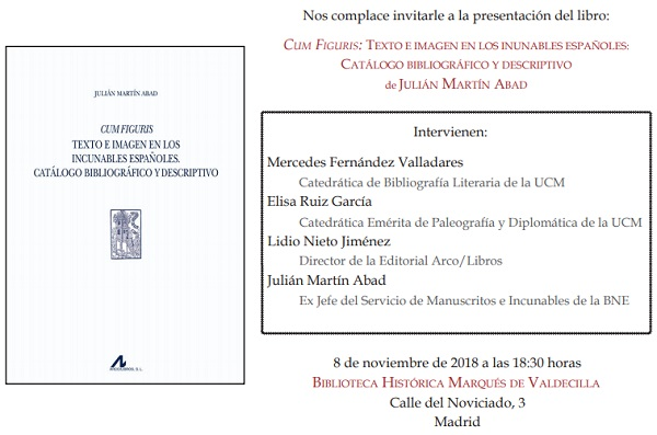 Cum figuris: texto e imagen en los incunables españoles. Catálogo bibliográfico y descriptivo, de Julián Martín Abad (Folio Complutense)
