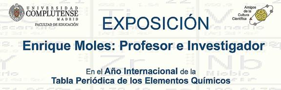 EXPOSICIÓN: Enrique Moles: Profesor e Investigador     En el Año Internacional de la Tabla Periódica de los Elementos Químicos