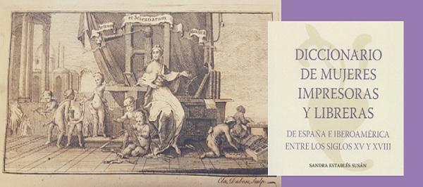Diccionario de mujeres impresoras y libreras: de España e Iberoamérica entre los siglos XV y XVIII