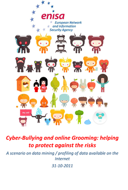 Cyber-Bullying and online Grooming: helping to protect against the risks A scenario on data mining / profiling of data available on the Internet, 30-10-2011