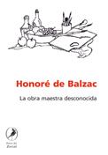 La obra maestra desconocida de Balzac