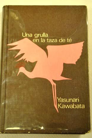 Portada de Una grulla en la Taza de Te de Yasunari Kawabata